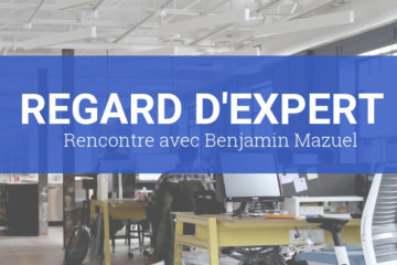 [REGARD D'EXPERT] – Benjamin Mazuel